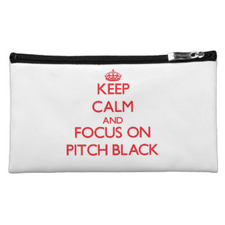 Keep Calm and focus on Pitch Black Cosmetic Bag