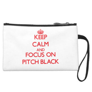 Keep Calm and focus on Pitch Black Wristlet Clutch