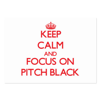 Keep Calm and focus on Pitch Black Business Card