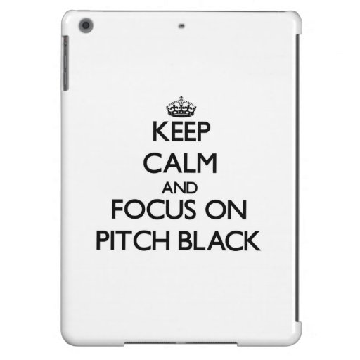Keep Calm and focus on Pitch Black iPad Air Case