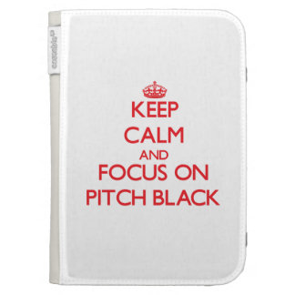 Keep Calm and focus on Pitch Black Kindle 3G Case