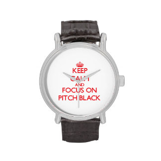 Keep Calm and focus on Pitch Black Wristwatches