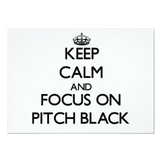 Keep Calm and focus on Pitch Black Invites
