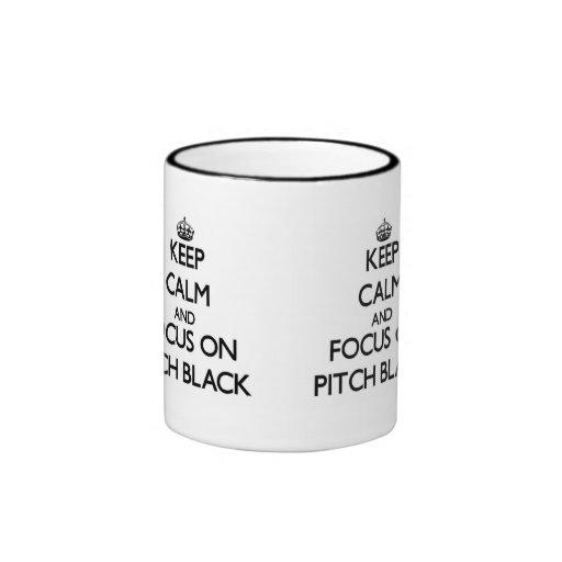 Keep Calm and focus on Pitch Black Coffee Mugs