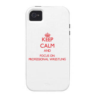 Keep calm and focus on Professional Wrestling iPhone 4 Case