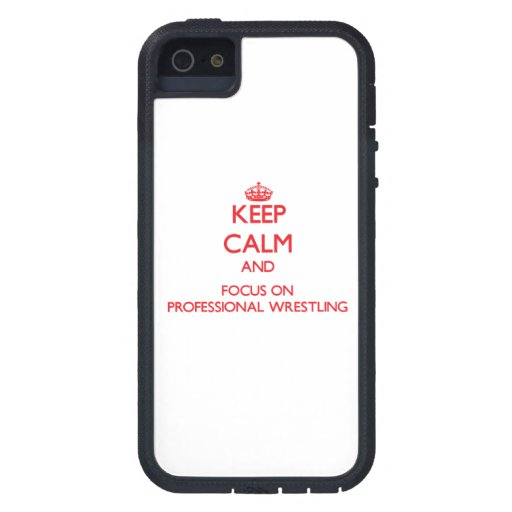 Keep calm and focus on Professional Wrestling iPhone 5 Case