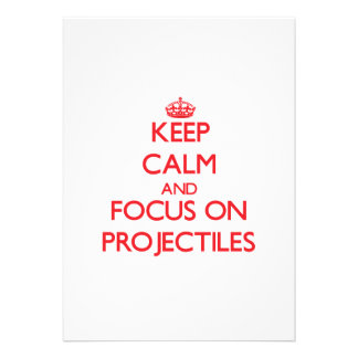 Keep Calm and focus on Projectiles Personalized Announcement
