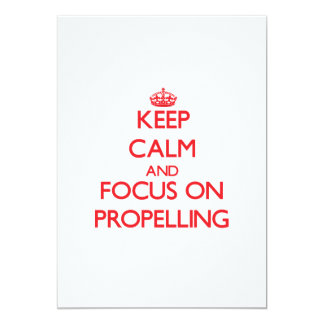 Keep Calm and focus on Propelling 13 Cm X 18 Cm Invitation Card