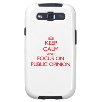 Keep Calm and focus on Public Opinion Samsung Galaxy SIII Cover