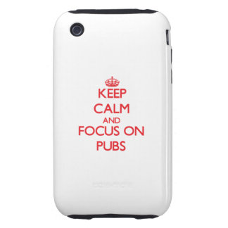 Keep Calm and focus on Pubs Tough iPhone 3 Cases