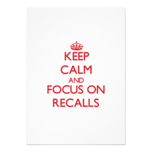 Keep Calm and focus on Recalls Invitation
