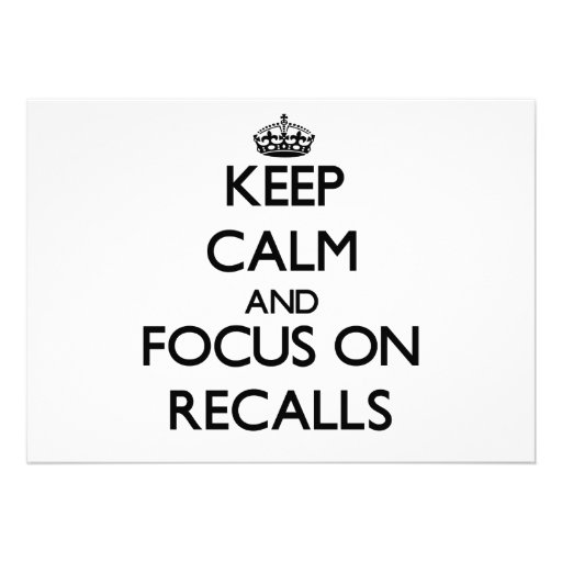 Keep Calm and focus on Recalls Invitations