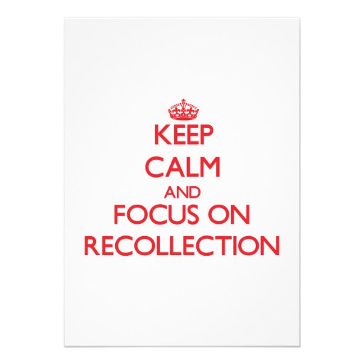 Keep Calm and focus on Recollection Custom Announcement
