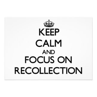 Keep Calm and focus on Recollection Custom Invites