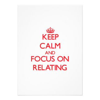 Keep Calm and focus on Relating Invitation