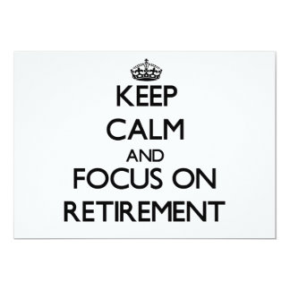 Keep Calm and focus on Retirement Personalized Invite