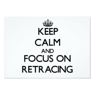 Keep Calm and focus on Retracing 13 Cm X 18 Cm Invitation Card