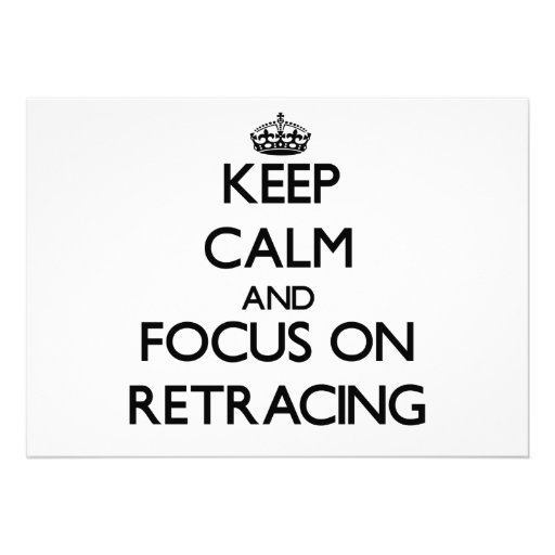 Keep Calm and focus on Retracing Announcements