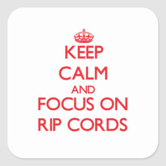 Keep Calm and focus on Rip Cords Square Stickers
