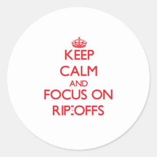 Keep Calm and focus on Rip-Offs Sticker