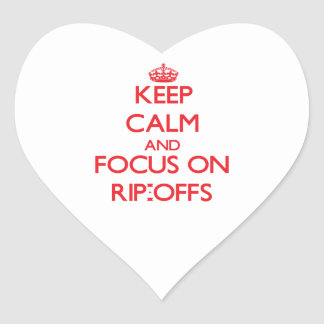Keep Calm and focus on Rip-Offs Sticker