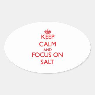 Keep Calm and focus on Salt Oval Sticker