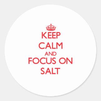 Keep Calm and focus on Salt Round Sticker