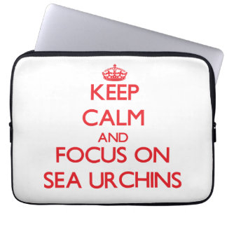 Keep calm and focus on Sea Urchins Laptop Sleeves