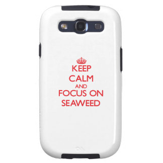Keep Calm and focus on Seaweed Galaxy SIII Cases