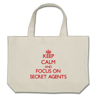 Keep Calm and focus on Secret Agents Bag