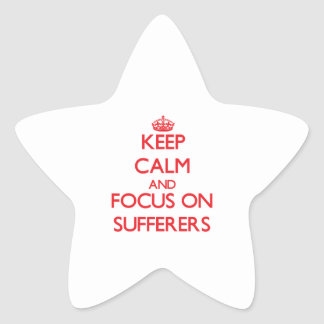Keep Calm and focus on Sufferers Star Sticker