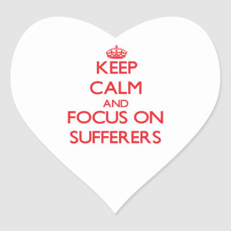 Keep Calm and focus on Sufferers Heart Stickers