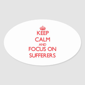 Keep Calm and focus on Sufferers Stickers