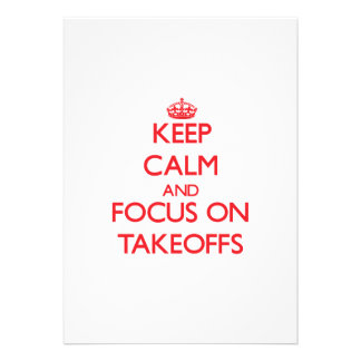 Keep Calm and focus on Takeoffs Custom Announcements