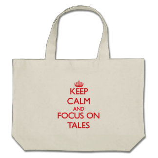 Keep Calm and focus on Tales Canvas Bag