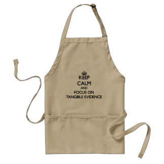 Keep Calm and focus on Tangible Evidence Apron