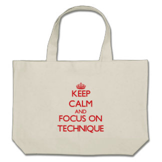 Keep Calm and focus on Technique Tote Bag
