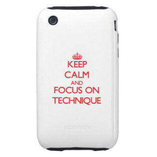 Keep Calm and focus on Technique iPhone 3 Tough Case