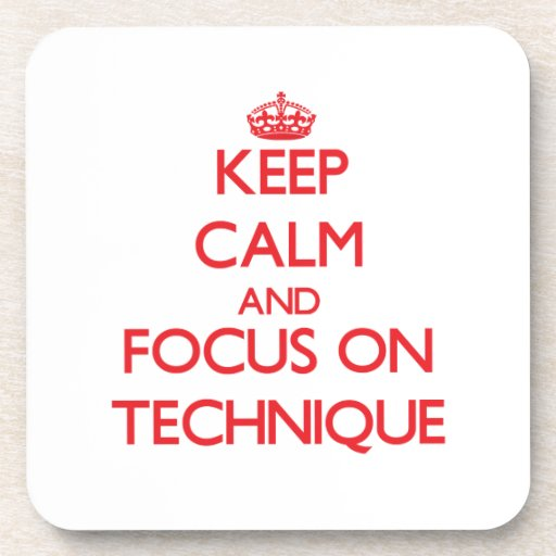 Keep Calm and focus on Technique Beverage Coasters