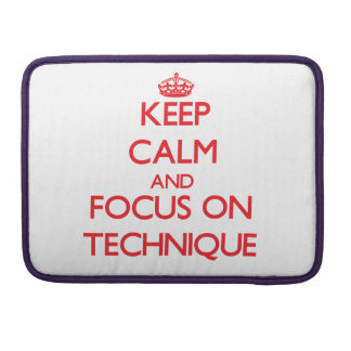 Keep Calm and focus on Technique Sleeves For MacBooks