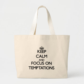 Keep Calm and focus on Temptations Canvas Bags