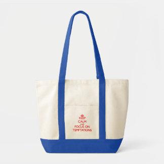 Keep Calm and focus on Temptations Canvas Bag
