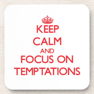 Keep Calm and focus on Temptations Beverage Coaster