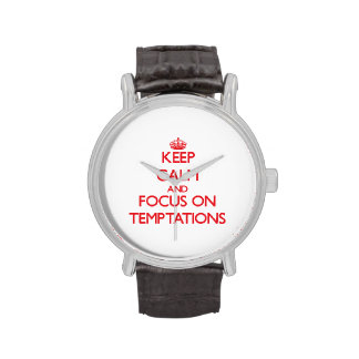 Keep Calm and focus on Temptations Wrist Watches