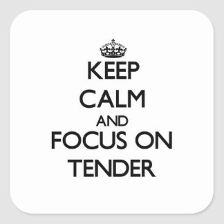 Keep Calm and focus on Tender Square Sticker