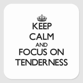 Keep Calm and focus on Tenderness Sticker