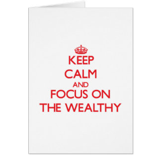 Keep Calm and focus on The Wealthy Greeting Cards