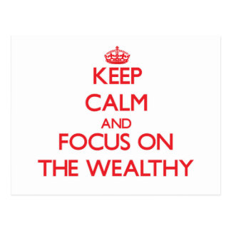 Keep Calm and focus on The Wealthy Post Cards