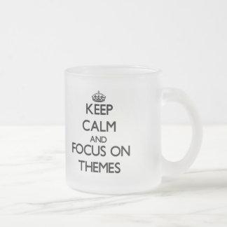 Keep Calm and focus on Themes Coffee Mugs