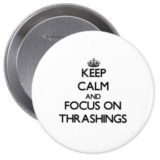 Keep Calm and focus on Thrashings Buttons